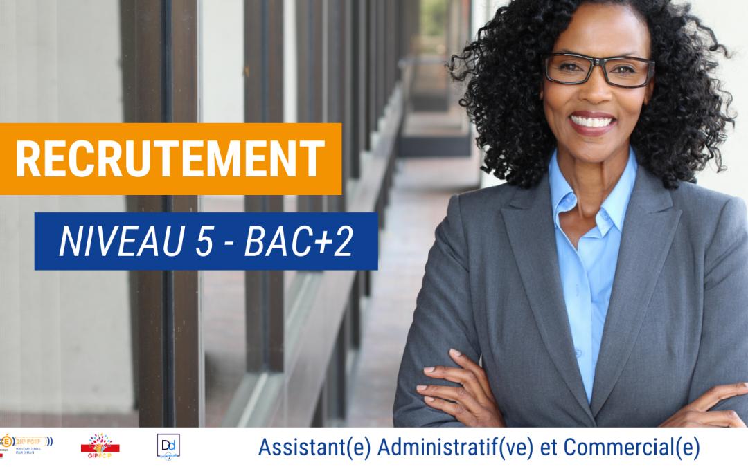 Recrutement – Assistant(e) Administratif(ve) et Commercial(e)